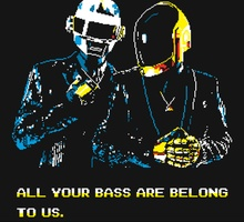 All Your Bass Are Belong To Us