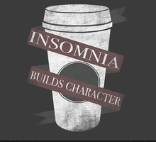 Insomnia Builds Character
